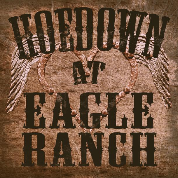 Hoedown at Eagle Ranch 3-7-2020